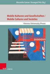Mobile Kulturen und Gesellschaften / Mobile Cultures and Societies; 1