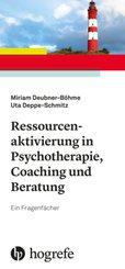 Ressourcenaktivierung in Psychotherapie, Coaching und Beratung