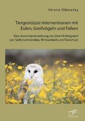 Tiergestützte Interventionen mit Eulen, Greifvögeln und Falken: Eine Auseinandersetzung vor dem Hintergrund von Selbstve