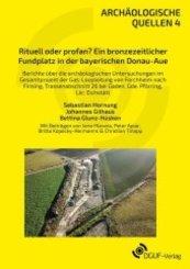 Rituell oder profan? Ein bronzezeitlicher Fundplatz in der bayerischen Donau-Aue