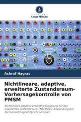 Nichtlineare, adaptive, erweiterte Zustandsraum-Vorhersagekontrolle von PMSM