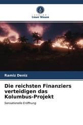 Die reichsten Finanziers verteidigen das Kolumbus-Projekt
