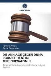 DIE ANKLAGE GEGEN DILMA ROUSSEFF (EN) IM TELEJOURNALISMUS