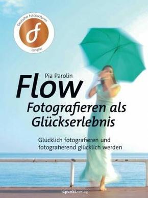 FLOW - Fotografieren als Glückserlebnis