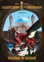 Leuchtturm der Abenteuer Trilogie 1 Freunde in Gefahr (Kinderbuch ab 10 Jahre)