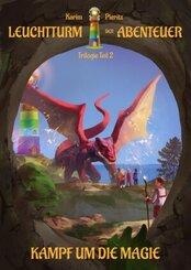 Leuchtturm der Abenteuer Trilogie 2 Kampf um die Magie (Kinderbuch ab 10 Jahre)