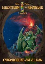 Leuchtturm der Abenteuer Trilogie 3: Entscheidung am Vulkan