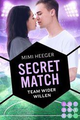 Secret Match. Team wider Willen