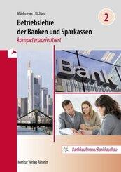 Betriebslehre der Banken und Sparkassen - kompetenzorientiert - Bd.2
