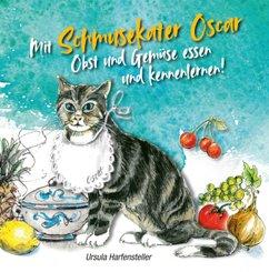 Mit Schmusekater Oscar Obst und Gemüse essen und kennenlernen!