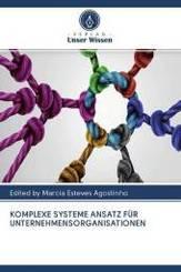 KOMPLEXE SYSTEME ANSATZ FÜR UNTERNEHMENSORGANISATIONEN
