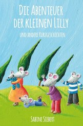 Die Abenteuer der kleinen Lilly und andere Kurzgeschichten
