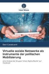Virtuelle soziale Netzwerke als Instrumente der politischen Mobilisierung