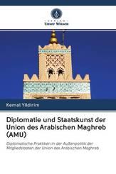Diplomatie und Staatskunst der Union des Arabischen Maghreb (AMU)
