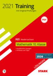 STARK Lösungen zu Original-Prüfungen und Training Abschlussprüfung IGS 2021 - Mathematik 10. Klasse - Niedersachsen