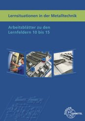 Lernsituationen in der Metalltechnik Lernfelder 10 bis 15