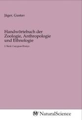 Handwörtebuch der Zoologie, Anthropologie und Ethnologie