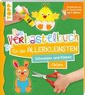 Das Verbastelbuch für die Allerkleinsten, Schneiden und Kleben - Ostern