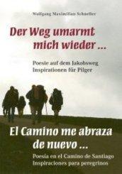 Der Weg umarmt mich wieder ... Poesie auf dem Jakobsweg - Inspirationen für Pilger / El Camino me abraza de nuevo ... Po