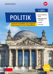 unterrichtsthemen Politik - Arbeitsblätter für Ihren Unterricht: Ausgabe 1/2021
