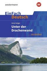 EinFach Deutsch ... verstehen - Arno Geiger: Unter der Drachenwand