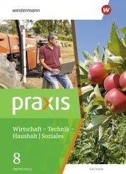 Praxis - WTH: Wirtschaft / Technik / Haushalt für die Oberschulen in Sachsen- Ausgabe 2020 - Schülerband 8