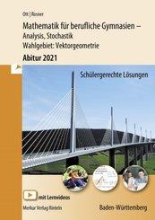Mathematik für berufliche Gymnasien - Abitur 2021 Baden-Württemberg - Analysis, Stochastik - Wahlgebiet: Vektorgeometrie