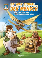 Es war einmal... der Mensch - Die Zeit von Leonardo da Vinci