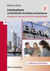 Lernsituationen zur Betriebslehre der Banken und Sparkassen - Bd.2