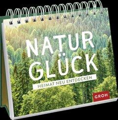 Naturglück - Heimat neu entdecken