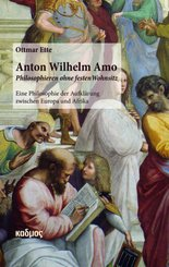 Anton Wilhelm Amo - Philosophieren ohne festen Wohnsitz