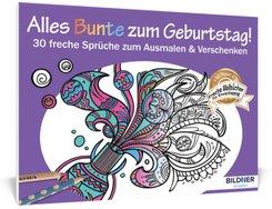Malbuch für Erwachsene: Alles Bunte zum Geburtstag!