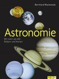Astronomie - Mit mehr als 450 Bildern und Karten