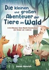 Die kleinen und großen Abenteuer der Tiere im Wald
