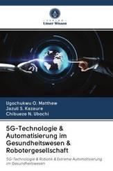 5G-Technologie & Automatisierung im Gesundheitswesen & Robotergesellschaft