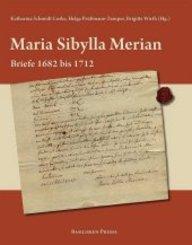 Maria Sibylla Merian - Briefe 1682 bis 1712