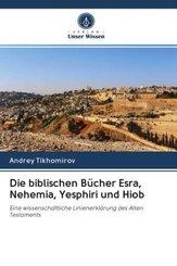 Die biblischen Bücher Esra, Nehemia, Yesphiri und Hiob