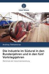 Die Industrie im Südural in den Rundenjahren und in den fünf Vorkriegsjahren