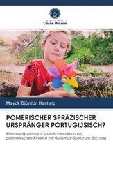 POMERISCHER SPRÄZISCHER URSPRÄNGER PORTUGIJSISCH?