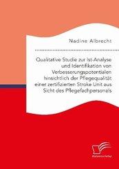 Qualitative Studie zur Ist-Analyse und Identifikation von Verbesserungspotentialen hinsichtlich der Pflegequalität einer