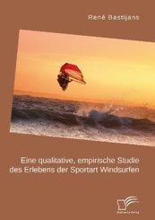Eine qualitative, empirische Studie des Erlebens der Sportart Windsurfen; .