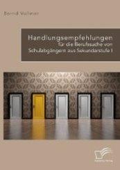Handlungsempfehlungen für die Berufssuche von Schulabgängern aus Sekundarstufe I; .