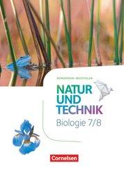 Natur und Technik - Biologie Neubearbeitung - Nordrhein-Westfalen: Natur und Technik - Biologie Neubearbeitung - Nordrhein-Westfalen - 7./8. Schuljahr, Schülerbuch