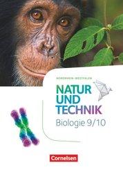 Natur und Technik - Biologie Neubearbeitung - Nordrhein-Westfalen: Natur und Technik - Biologie Neubearbeitung - Nordrhein-Westfalen - 9./10. Schuljahr, Schülerbuch