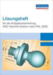 Lösungsheft für die Aufgabensammlung CNC-Technik Drehen nach PAL 2020