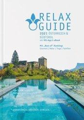 RELAX Guide 2021 Österreich & Südtirol, kritisch getestet: alle Wellness- und Gesundheitshotels., m. 1 E-Book