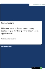 Wireless personal area networking technologies for low-power Smart-Home applications