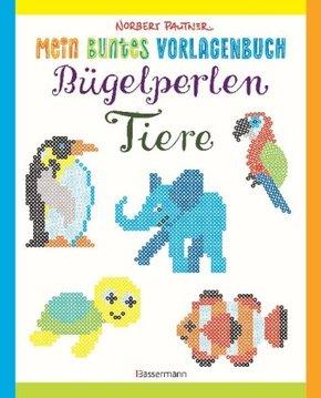 Mein buntes Vorlagenbuch: Bügelperlen - Tiere