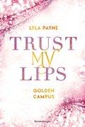 Trust My Lips - Golden-Campus-Trilogie, Band 2