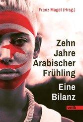 Zehn Jahre Arabischer Frühling